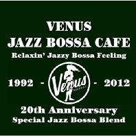 VENUS JAZZ BOSSA CAFE: RELAXIN` JAZZY BOSSA FEELING