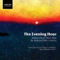 THE EVENING HOUR: BRITISH CHORAL MUSIC FROM THE 16-20TH CENTURIES/ MARK WILLIAMS [16-20세기 영국 합창음악들]