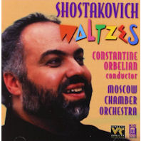 WALTZES/ MOSCOW CHAMBER ORCHESTRA, CONSTANTINE ORBELIAN