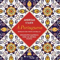 A PORTUGUESA: IBERIAN CONCERTOS & SONATAS/ ANDREAS STAIER [포르투갈풍의 이베리아의 협주곡과 소나타집 - 안드레아스 슈타이어]