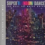 SUPER RAINBOW DANCE/ THE BEST FOR HAPPY DRIVE [3 FOR 1]