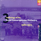 ANTHOLOGY OF THE ROYAL CONCERTGEBOUW ORCHESTRA/ LIVE THE RADIO RECORDINGS 1960-1970