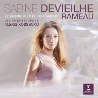 LE GRAND THEATRE DE L`AMOUR/ SABINE DEVIEILHE, ALEXIS KOSSENKO [라모: 오페라 아리아집 - 사비느 드비에일]