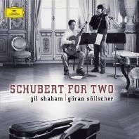 SCHUBERT FOR TWO/ GIL SHAHAM/ GORAN SOLLSCHER [슈베르트: 바이올린과 기타를 위한 작품집 - 길 샤함 & 외란 쇨셔]