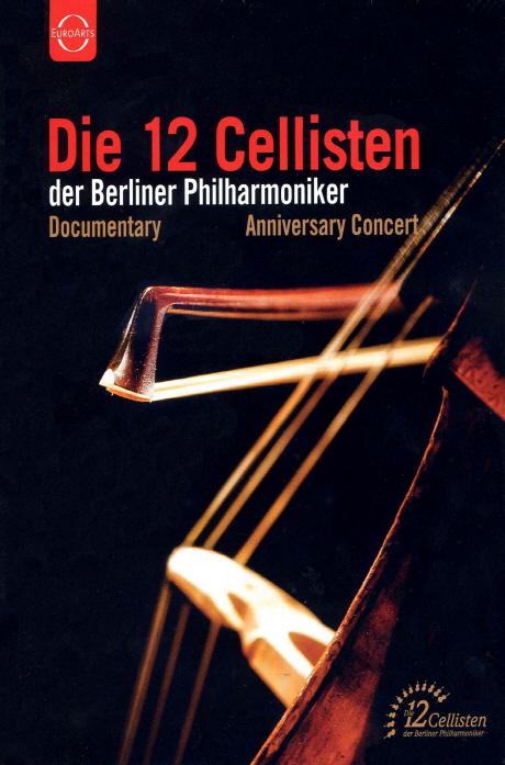 DOCUMENTARY & ANNIVERSARY CONCERT [베를린 필 12첼리스트 창립 40주년 기념 콘서트 & 다큐]
