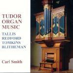 TUDOR ORGAN MUSIC/ CARL SMITH