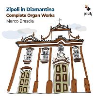 ZIPOLI IN DIAMANTINA: COMPLETE ORGAN WORKS/ MARCO BRESCIA [지폴리: 오르간곡집 - 마르코 브레시아]
