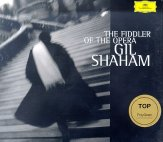 THE FIDDLER OF THE OPERA/ GIL SHAHAM