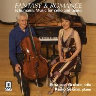 FANTASY & ROMANCE: MUSIC FOR CELLO AND PIANO/ EMANUEL GRUBER, KEIKO SEKINO [슈만: 첼로음악 <환타지와 로망스>]