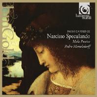 NARCISSO SPECULANDO/ MALA PUNICA, PEDRO MEMELSDORFF [HM GOLD] [파올로 다 피렌체: 나르시스의 거울 - 돈 파올로의 마드리갈]