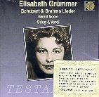 SCHUBERT & BRAHMS LIEDER/ ELISABETH GRUMMER