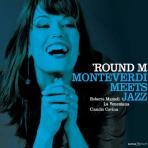 ROUND M: MONTEVERDI MEETS JAZZ/ ROBERTA MAMELI
