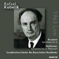 "SYMPHONY NO.8 & SYMPHONY NO.6 ""PASTORAL""/ RAFAEL KUBELIK [브루크너, 베토벤: 1965년 일본 실황 연주 - 라파엘 쿠벨릭]"