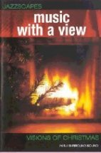 JAZZSCAPES/ MUSIC WITH A VIEW/ VISIONS OF CHRISTMAS