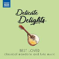 DELICATE DELIGHTS: BEST LOVED CLASSICAL MANDOLIN AND LUTE MUSIC [만돌린과 류트를 위한 작품 베스트 음반]