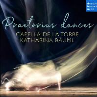 PRAETORIUS DANCES/ KATHARINA BAUML [카펠라 데 라 토레: 프레토리우스 댄스 - 카타리나 바우믈]