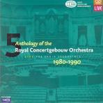 5 ANTHOLOGY OF THE ROYAL CONCERTGEBOUW ORCHESTRA 1980-1990