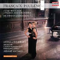 CONCERTOS FOR 2 PIANOS AND ORCHESTRA & LES ANIMAUX MODELES SUITE/ MONA & RICA BARD, ARIANE MATIAKH [프랑셰 & 풀랑크: 2대의 피아노를 위한 협주곡]