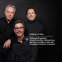 MATTER OF HEART: TRIOS FOR TENOR HORN & PIANO/ CHRISTOPH PREGARDIEN, OLIVIER DARBELLAY, MICHAEL GEES [테너, 호른, 피아노를 위한 음악: 슈베르트, 브리튼, 라흐너, 크로이처 외 - 프레가르디엥, 다르벨라이, 기즈]