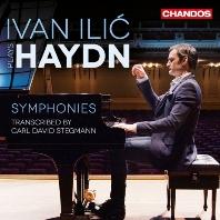 SYMPHONIES: TRANSCRIBED BY CARL DAVID STEGMANN/ IVAN ILIC [하이든: 교향곡 피아노 편곡집(카를 다비트 슈테크만 피아노 솔로 편곡)ㅣ이반 일리치]
