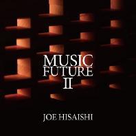 MUSIC FUTURE 2/ JOE HISAISHI [쇤베르크, 히사이시 조, 스티브 라이히 등의 작품]