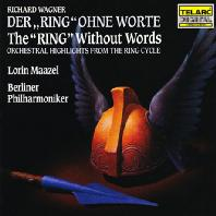 THE RING WITHOUT WORDS/ LORIN MAAZEL [바그너: 무언의 반지]