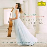 HENRIETTE: THE PRINCESS OF THE VIOL [비올 공주 앙리에뜨를 위한 음악: 마레, 포르크레, 데르벨루아 - 마달레나 델 고보]