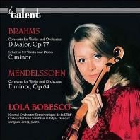 BRAHMS & MENDELSSOHN: CONCERTO FOR VIOLIN AND ORCHESTRA/ LOLA BOBESCO [롤라 보베스코: 브람스 & 멘델스존 바이올린 협주곡]