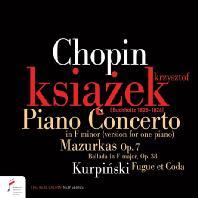 PIANO CONCERTO NO.2 - VERSION FOR ONE PIANO, 4 MAZURKAS/ KRZYSZTOF KSIAZEK [쇼팽: 피아노 협주곡 2번(독주 판본), 네 곡의 마주르카 외 - 크시슈토프 크시옹제크]
