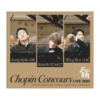 CHOPIN CONCOURS LIVE 2005/ RAFAL BLECHACZ, DONG MIN LIM, DONGHYEK LIM [라파우 블레하츠, 임동민, 임동혁: 쇼팽 콩쿠르 라이브]