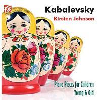 PIANO PIECES FOR CHILDREN YOUNG & OLD/ KIRSTEN JOHNSON [카발레프스키: 피아노 작품집]