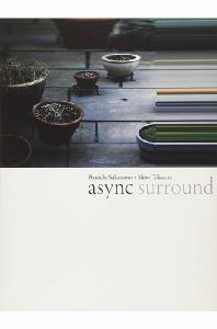 ASYNC SURROUND: SHIRO TAKATANI
