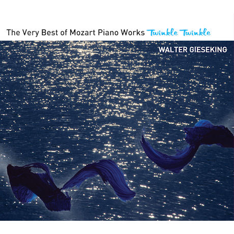 TWINKLE TWINKLE: THE VERY BEST OF MOZART PIANO WORKS/ WALTER GIESEKING [모차르트 피아노 작품집: 발터 기제킹]