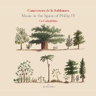 CANCIONERO DE LA SABLONARA: MUSIC IN THE SPAIN OF PHILIP Ⅳ/ LA COLOMBINA [GLOSSA CABINET] [펠리페 4세 시대의 스페인 음악 - 라 콜롬비나]