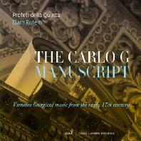 THE CARLO G MANUSCRIPT: VIRTUOSO LITURGICAL MUSIC FROM THE EARLY 17TH CENTURY/ ELAM ROTEM [카를로 G 필사본: 17세기 초반의 명인기적인 전례 음악]