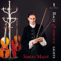 13 STRINGS: CELLO SUITE NO.2, VIOLIN PARTITA & SOLO VIOLA SONATA/ SERGEY MALOV [13개의 현: 바흐 & 리게티 - 세르게이 말로프]
