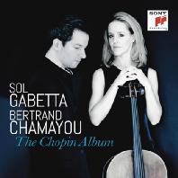 THE CHOPIN ALBUM: WORKS FOR CELLO & PIANO/ SOL GABETTA, BERTRAND CHAMAYOU [솔 가베타 & 베르트랑 샹마이유: 쇼팽 앨범]