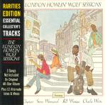 THE LONDON HOWLIN` WOLF SESSIONS [RARITIES EDITION]