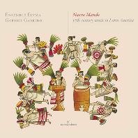 NUEVO MUNDO: 17TH CENTURY MUSIC IN LATIN AMERICA/ ENSEMBLE ELYMA AND GABRIEL GARRIDO [GLOSSA CABINET] [신세계: 17세기 라틴 아메리카의 음악 - 가브리엘 가리도]
