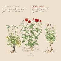 AL ALVA VENID: SECULAR MUSIC FROM THE SPANISH RENAISSANCE/ ENSEMBLE LA ROMANESCA, JOSE MIGUEL MORENO [GLOSSA CABINET] [르네상스 시대 스페인의 세속 음악 - 호세 미구엘 모레노]