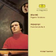 PAGANINI VARIATIONS & PIANO SONATA NO.6/ MIKHAIL FAERMAN [미카일 파에르만: 브람스 & 프로코프에프 피아노 소나타]