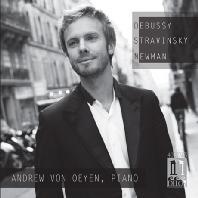 PIANO WORKS/ ANDREW VON OEYEN [드뷔시, 스트라빈스키, 뉴먼: 피아노 작품집 - 앤드류 폰 오이엔]