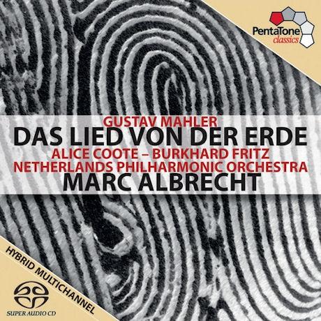 DAS LIED VON DER ERDE/ ALICE COOTE, BURKHARD FRITZ, MARC ALBRECHT [SACD HYBRID] [말러: 대지의 노래]
