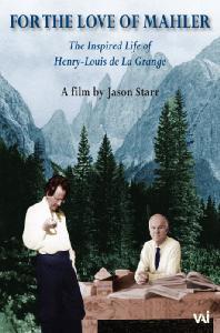 FOR THE LOVE OF MAHLER: LIFE OF HENRY-LOUIS DE LA GRANGE [말러를 사랑한 남자: 앙리 루이 드 라 그랑주]