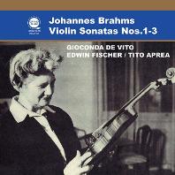 VIOLIN SONATAS NOS.1-3/ GIOCONDA DE VITO, EDWIN FISCHER, TITO APREA [브람스: 바이올린 소나타 1-3번 | 지오콘다 드 비토]