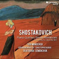 PIANO QUINTET, SEVEN ROMANCES ON POEMS BY ALEXANDER BLOK/ TRIO WANDERER [쇼스타코비치: 피아노 오중주, 알렉산드르 블록의 시에 의한 7개의 로망스 - 반더러 트리오]