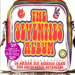 THE SEVENTIES ALBUM: 70 SMASH HIT SINGLES FROM THE SUPERSONIC SEVENTIES
