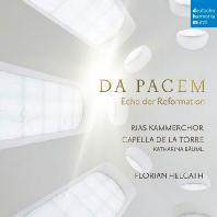 DA PACEM: ECHO DER REFORMATION/ KATHARINA BAUML, FLORIAN HELGATH [개혁의 메아리: 리아스 실내 합창단 & 카펠라 데 라 토레]