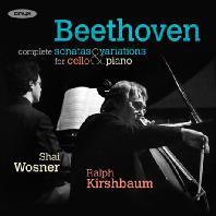 COMPLETE CELLO SONATAS & VARIATIONS PIANO/ RALPH KIRSHBAUM, SHAI WOSNER [베토벤: 첼로 소나타 전곡 & 변주곡]