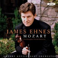 THE COMPLETE VIOLIN CONCERTOS/ JAMES EHNES [모차르트: 바이올린 협주곡 전곡, 아다지오, 론도 - 제임스 에네스]